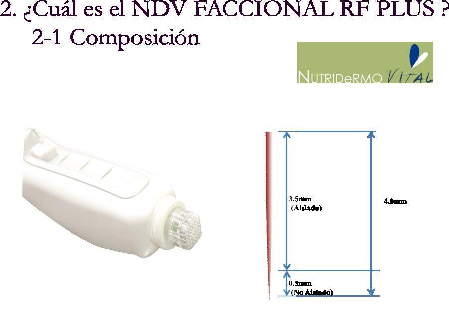 NDV RF FRACCIONAL PLUS, RF DE 1 MHz CON SISTEMA FRACCIONAL (MODO PULSE), SISTEMA CONTINUO (CW), Emisión de carga negativa (Iontoferesis), Emisión de Energía negativa y Emisión de Energía Polarity (+-)