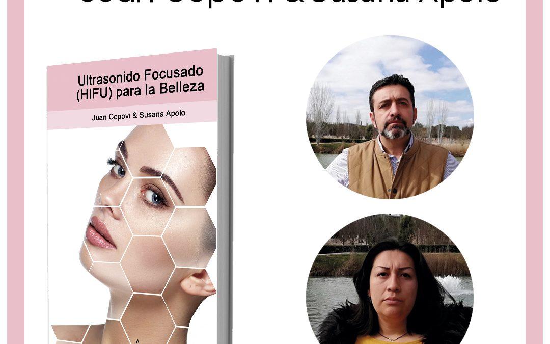 Entrevista con Juan Copovi & Susana Apolo, autores de Ultrasonido focusado (HIFU) para la belleza